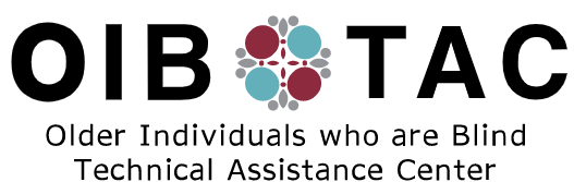 Older Individuals who are Blind Technical Assistance Center (OIB-TAC)